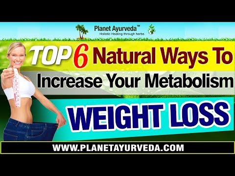 Top 6 Natural Ways To Increase Your Metabolism | Weight Loss