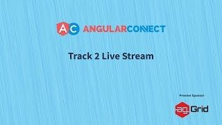 Angular Connect 2019 | Day 1 Track 2 Livestream | Sponsored by ag-Grid