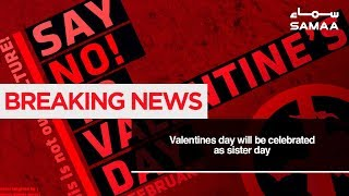 Breaking News | Valentines day will be celebrated as sister day | SAMAA TV | January 12, 2019