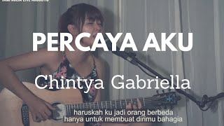 Percaya Aku Chintya Gabriella [ Lirik ] Tami Aulia Cover