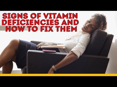 8 most common signs of vitamin and mineral deficiencies and how to fix them?