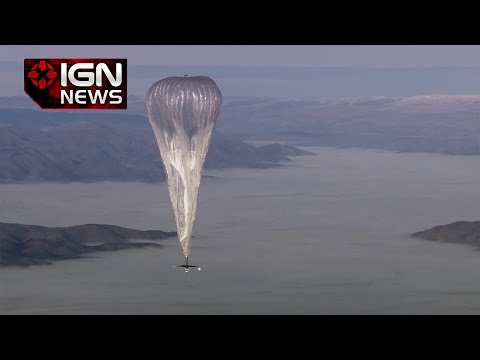 Google's Balloon-Powered Internet Nearly Ready to Take Off - IGN News