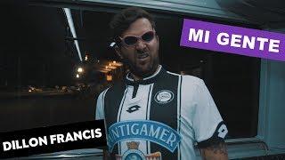Dillon Francis - Mi Gente