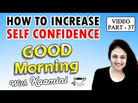 How to increase self confidence | Motivational video in Hindi by Kaamini Khanna