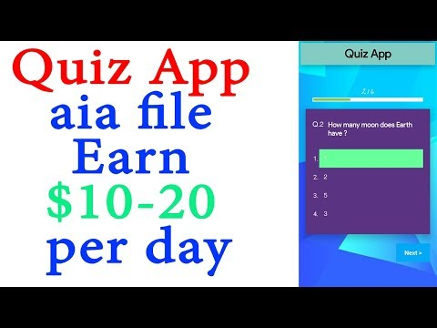 2018 Quiz App AIA file available (UNLIMITED Questions and Categories) Earn $ 10-20 per day.