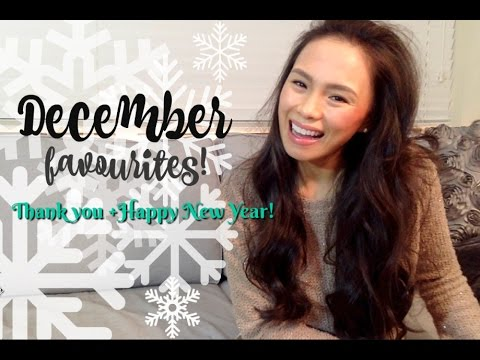 December Favourites! Thank YOU + Happy New Year!