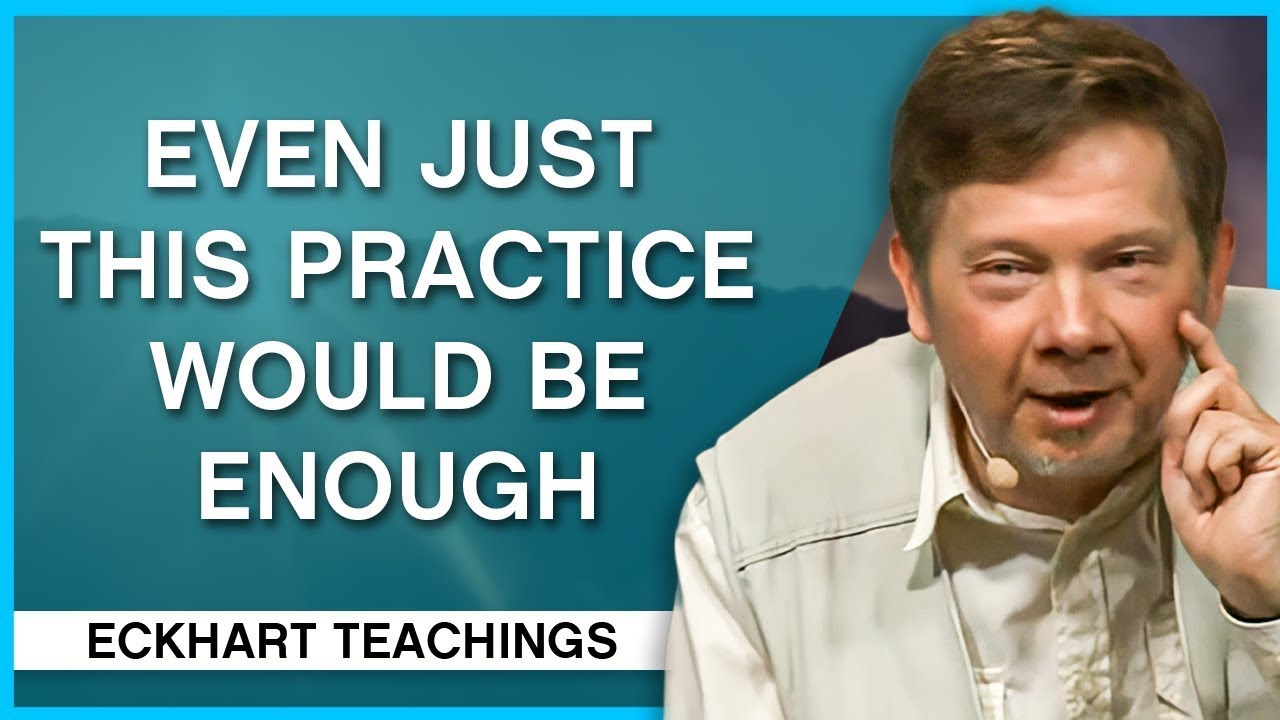 The Most Important Spiritual Practice | Eckhart Tolle Teachings