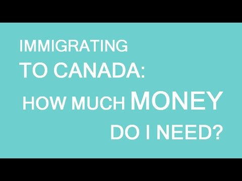 How much money should I have to immigrate to Canada