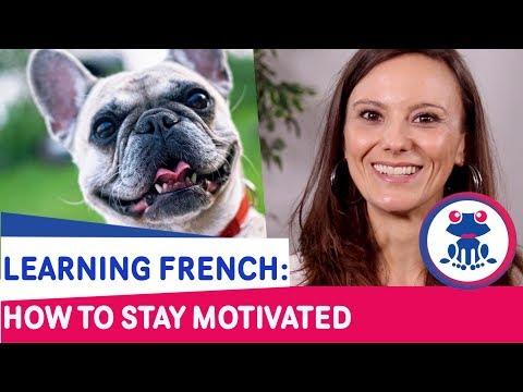 3 TIPS to stay motivated to learn & speak French! - Oh La La, I Speak French!