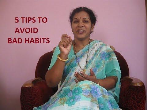 5 TIPS  TO AVOID  BAD HABITS