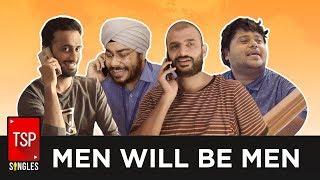 Men Will Be Men || TSP Singles