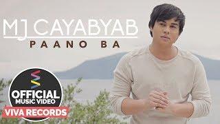 MJ Cayabyab — Paano Ba [Official Music Video]