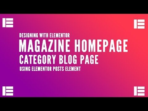 How to design a magazine homepage with Elementor Page Builder for Wordpress