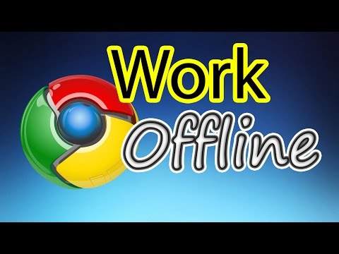 How To Work Offline In Google Chrome
