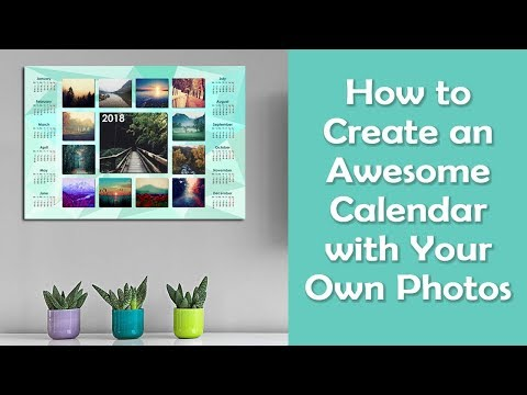 How to Create an Awesome Calendar with Your Own Photos for 2018