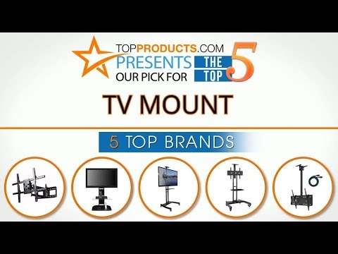 Best TV Mount Reviews 2017 – How to Choose the Best TV Mount