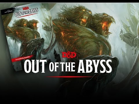 Let's Play D&D 5e - Out of the Abyss introduction