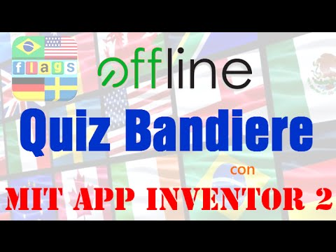 MIT App Inventor 2 ITA# Tutorial 52 Quiz Bandiere