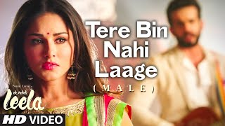 Tere Bin Nahi Laage Male Full Video Song  Sunny Leone  Ek Paheli Leela