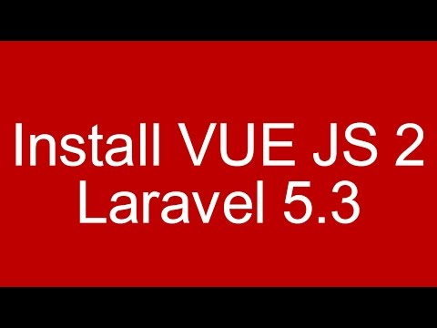 Laravel 5.3 Vue js 2 tutorial install and getting started