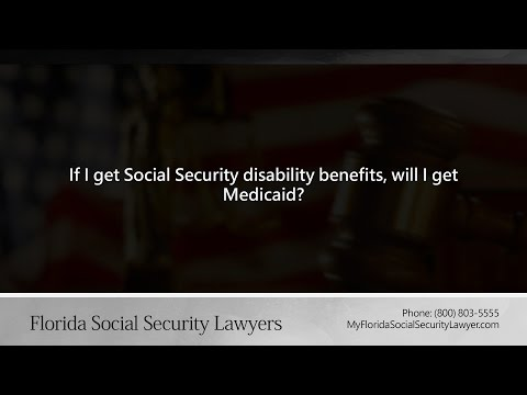 If I get Social Security disability benefits, will I get Medicaid?