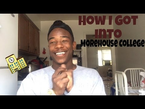 How I Got Into Morehouse College.