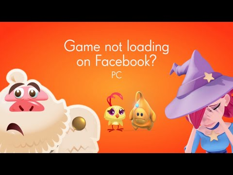 How to resolve King game loading issues on Facebook