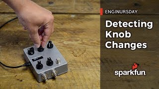 Enginursday: Detecting Knob Changes