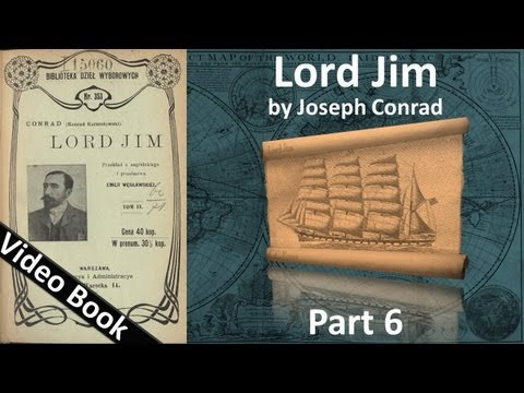 Part 6 - Lord Jim Audiobook by Joseph Conrad (Chs 37-45)