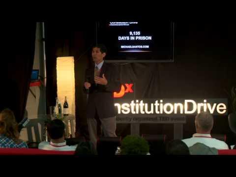 9,135 Days In Prison: Michael Santos at TEDxConstitutionDrive 2013