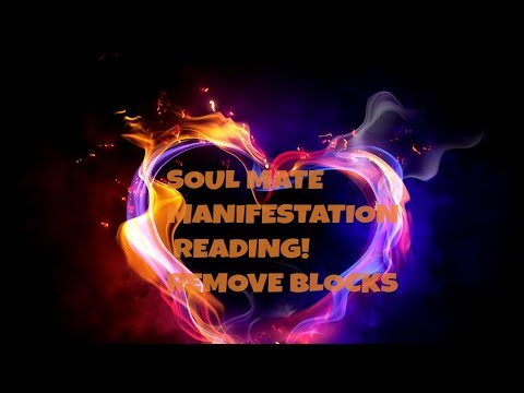 SOUL MATE MANIFESTATION READING REMOVE LOVE BLOCKS! BRING YOUR LOVE TO YOU TODAY!!