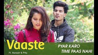 Vaaste   Manazir & Prity   Dhvani Bhanushali, Nikhil D   T-Series   Love Story song