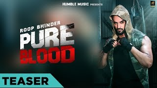 Teaser | Pure Blood | Roop Bhinder | Full Song Coming Soon | Humble Music