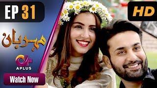 Drama | Meherbaan - Episode 31 | Aplus ᴴᴰ Dramas | Affan Waheed, Nimrah Khan, Asad Malik