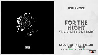 "Pop Smoke - ""For The Night"" Ft. DaBaby & Lil Baby (Shoot for the Stars, Aim for the Moon)"
