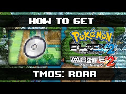 Pokemon Black 2 and White 2 | How To Get Roar (TM05)