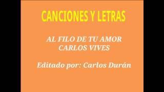 AL FILO DE TU AMOR, CARLOS VIVES (LETRA)