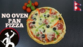 How To Make Pan Pizza Pizza Without Oven Easy Pizza Recipe Recipe In