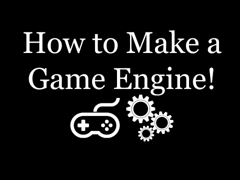 How to Make a Game Engine!