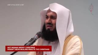 Wish others Merry Christmas or Happy Holiday or Seasons Greetings or Happy New Year! By Mufti Menk