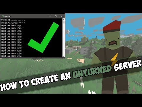 HOW TO CREATE AN UNTURNED SERVER [2018][3.23.9.1]