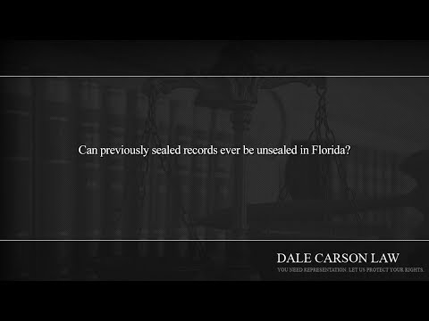 Can previously sealed records ever be unsealed in Florida?