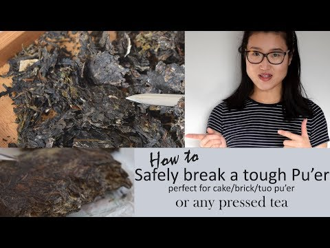 How to break tough Pu'er tea?