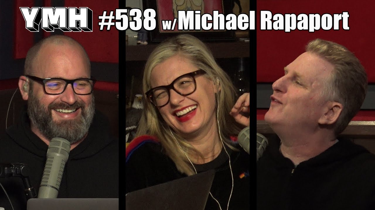Your Mom's House Podcast - Ep. 538 w/ Michael Rapaport