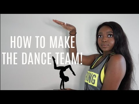 HOW TO MAKE THE DANCE TEAM | MIDDLE / HIGH SCHOOL / & COLLEGE