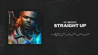 Tee Grizzley - Straight Up [Official Audio]
