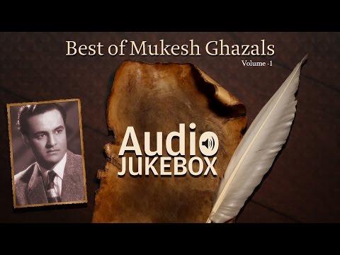 Best of Mukesh Ghazals | Ghazal Hits | Audio Jukebox