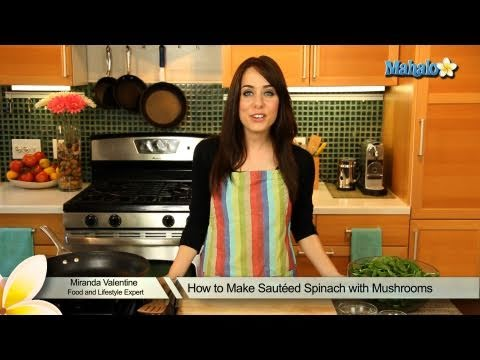 How To Make Sauteed Spinach With Mushrooms