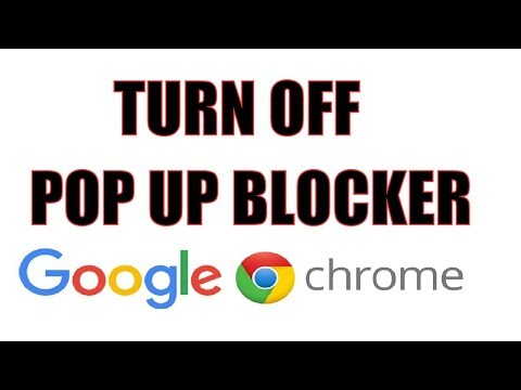 How to Turn OFF PopUp Blocker in Google Chrome 2018