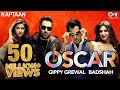 Oscar Kaptaan Gippy Grewal Feat Badshah Jaani B Praak Latest